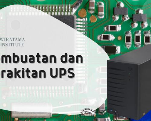 Pembuatan dan Perakitan UPS