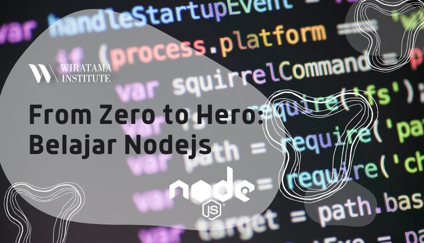 From Zero to Hero: Belajar Nodejs